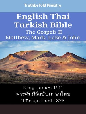 cover image of English Thai Turkish Bible - The Gospels II - Matthew, Mark, Luke & John