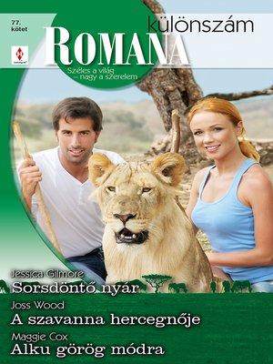 cover image of Romana különszám 77. kötet--Sorsdöntő nyár, a szavanna hercegnője, Alku görög módra