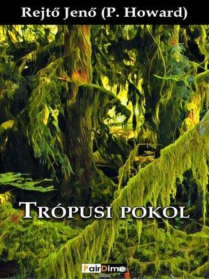 cover image of Trópusi pokol