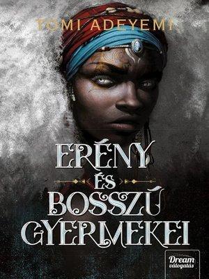 cover image of Erény és bosszú gyermekei