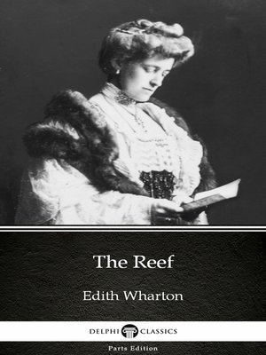 cover image of The Reef by Edith Wharton--Delphi Classics (Illustrated)