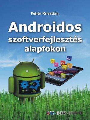 cover image of Androidos szoftverfejlesztés alapfokon
