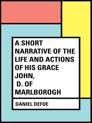 cover image of A Short Narrative of the Life and Actions of His Grace John, D. of Marlborogh