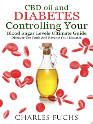cover image of CBD oil and Diabetes Controlling Your Blood Sugar Levels Ultimate Guide