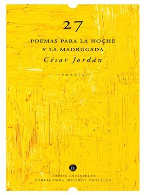cover image of 27 poemas para la noche y la madrugada