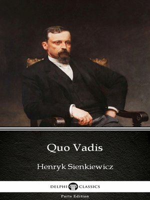 cover image of Quo Vadis by Henryk Sienkiewicz--Delphi Classics (Illustrated)