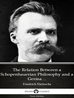 cover image of The Relation Between a Schopenhauerian Philosophy and a German Culture by Friedrich Nietzsche
