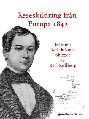 cover image of En reseskildring från Europa 1842