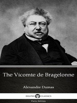 cover image of The Vicomte de Bragelonne by Alexandre Dumas (Illustrated)