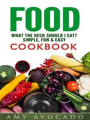 cover image of Food What the Heck Should I Eat?