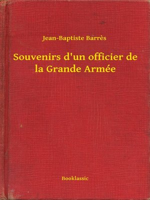 cover image of Souvenirs d'un officier de la Grande Armée