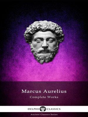 cover image of Complete Works of Marcus Aurelius