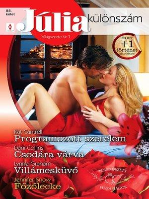 cover image of Programozott szerelem (Elrendezett házasságok 3.), Csodára várva, Villámesküvő, Főzőlecke