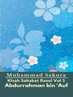 cover image of Kisah Sahabat Rasul Vol 1 Abdurrahman bin 'Auf