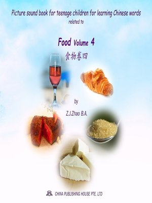 cover image of Picture sound book for teenage children for learning Chinese words related to Food Volume 4