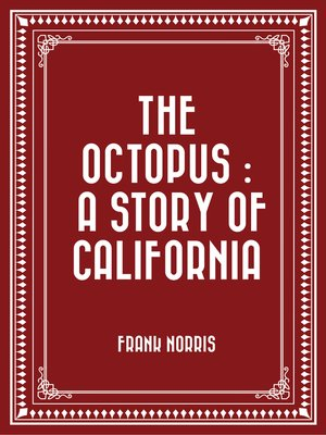 cover image of The Octopus : A Story of California