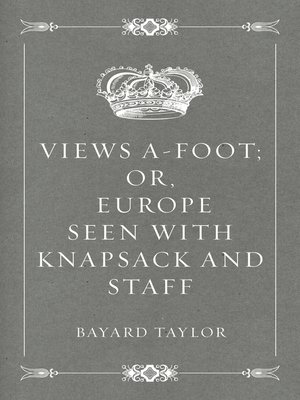 cover image of Views A-foot; Or, Europe Seen with Knapsack and Staff