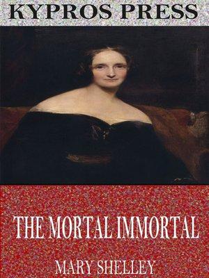 cover image of The Mortal Immortal