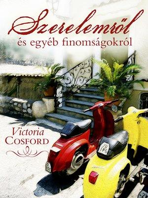 cover image of Szerelemről és egyéb finomságokról
