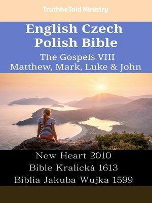 cover image of English Czech Polish Bible--The Gospels VIII--Matthew, Mark, Luke & John