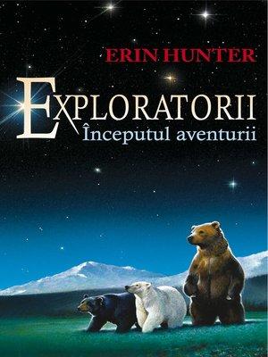 cover image of Exploratorii. Cartea I - Începutul aventurii