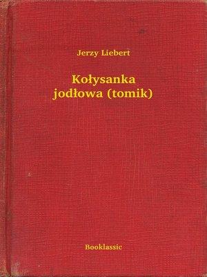 cover image of Kołysanka jodłowa (tomik)