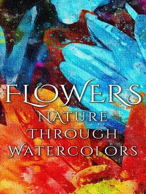 cover image of Flowers - Nature through Watercolors