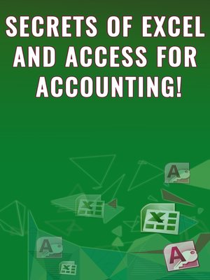 cover image of Secrets of Excel and Access for Accounting!
