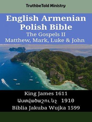 cover image of English Armenian Polish Bible - The Gospels II - Matthew, Mark, Luke & John
