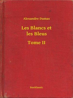 cover image of Les Blancs et les Bleus--Tome II