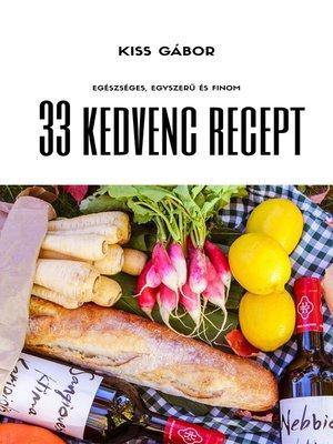 cover image of 33 kedvenc recept