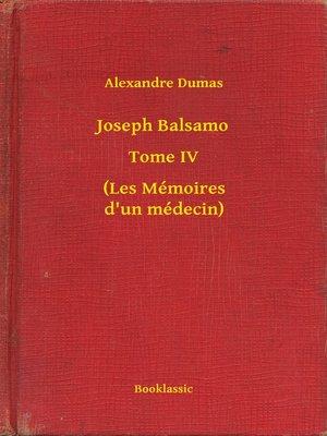 cover image of Joseph Balsamo--Tome IV--(Les Mémoires d'un médecin)