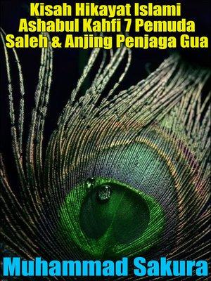 cover image of Kisah Hikayat Islami Ashabul Kahfi 7 Pemuda Saleh & Anjing Penjaga Gua