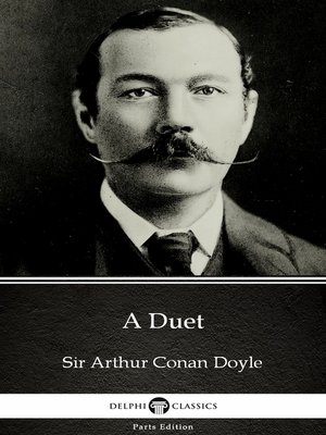 cover image of A Duet by Sir Arthur Conan Doyle (Illustrated)