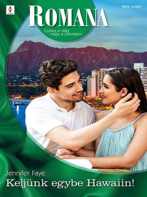 cover image of Keljünk egybe Hawaiin!