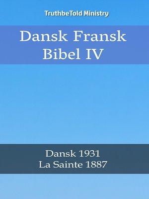 cover image of Dansk Fransk Bibel IV