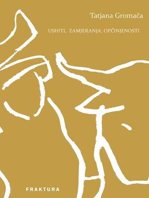 cover image of Ushiti, zamjeranja, opčinjenosti