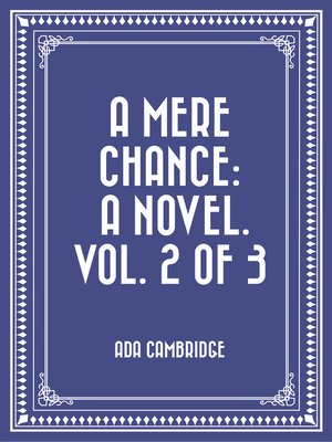 cover image of A Mere Chance: A Novel. Vol. 2 of 3