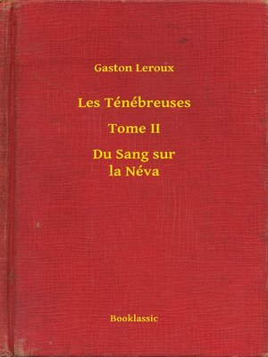 cover image of Les Ténébreuses--Tome II--Du Sang sur la Néva
