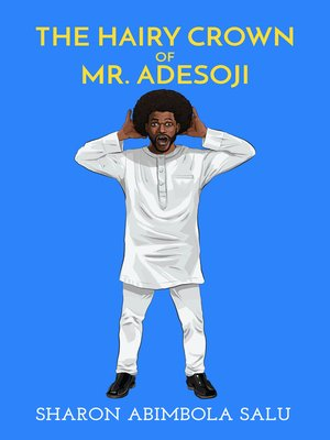 cover image of The Hairy Crown of Mr. Adesoji