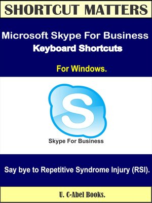 cover image of Microsoft Skype For Business 2016 Keyboard Shortcuts for Windows