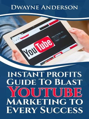cover image of Instant Profits Guide to Blast Youtube Marketing to Every Success
