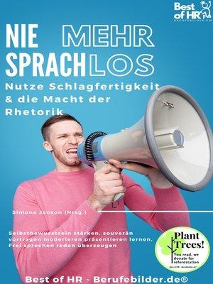 cover image of Nie mehr sprachlos! Nutze Schlagfertigkeit & die Macht der Rhetorik
