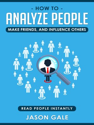 cover image of How to Analyze People, Make Friends, and Influence Others