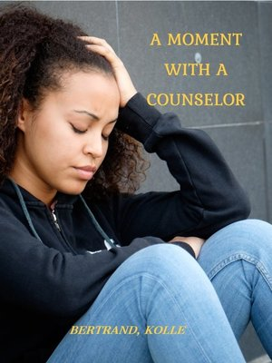 cover image of A Moment with a Counselor