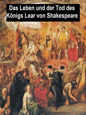 cover image of Das Leben und der Tod des Konigs Lear, King Lear in German translation