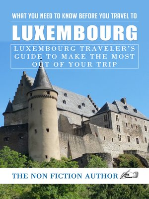 cover image of What You Need to Know Before You Travel to Luxembourg