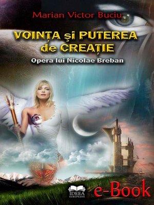 cover image of Voința și puterea de creație. Opera lui Nicolae Breban