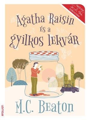 cover image of Agatha Raisin és a gyilkos lekvár