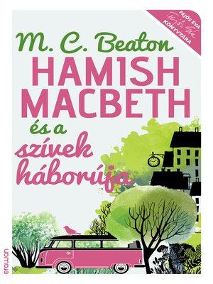 cover image of Hamish Macbeth és a szívek háborúja